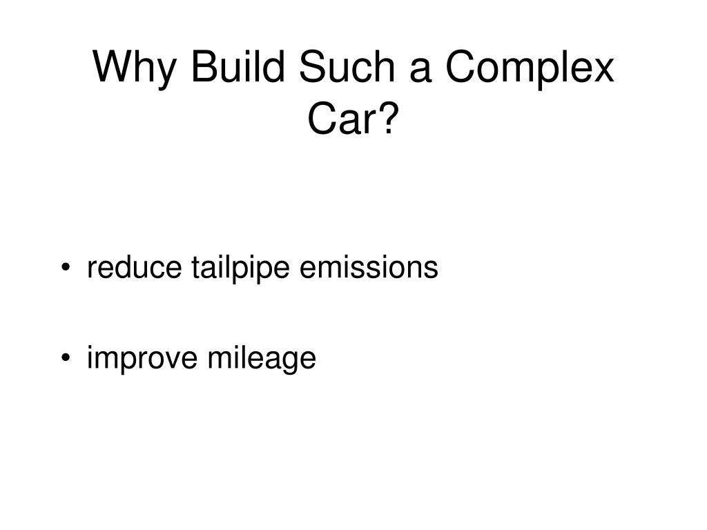 Why Build Such a Complex Car?