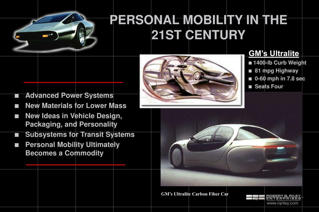 PERSONAL MOBILITY IN THE 21ST CENTURY