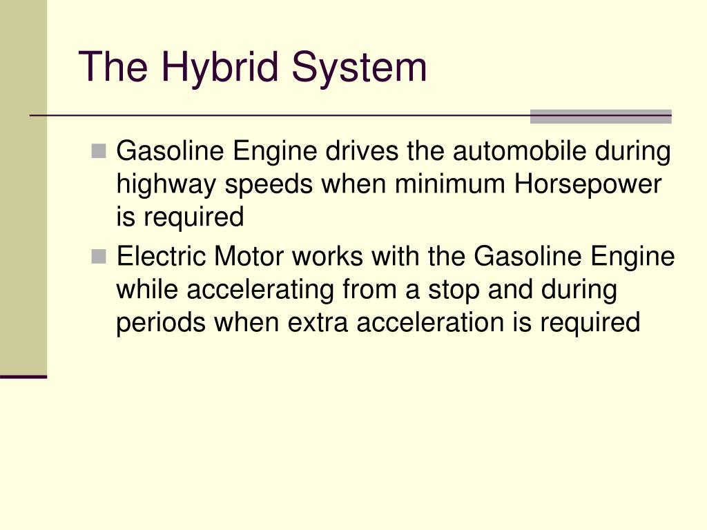The Hybrid System