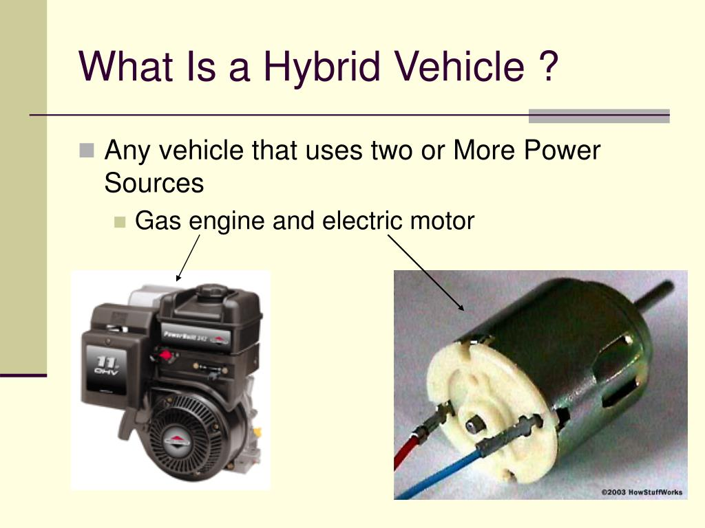 Any vehicle that uses two or More Power Sources