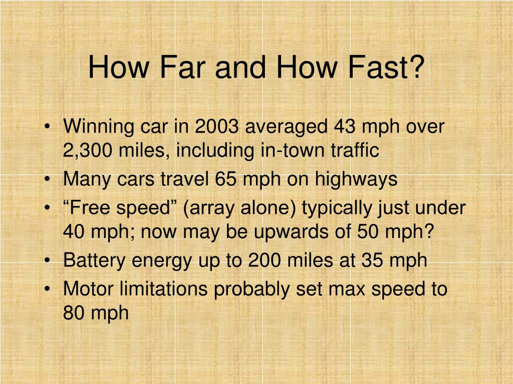 How Far and How Fast?
