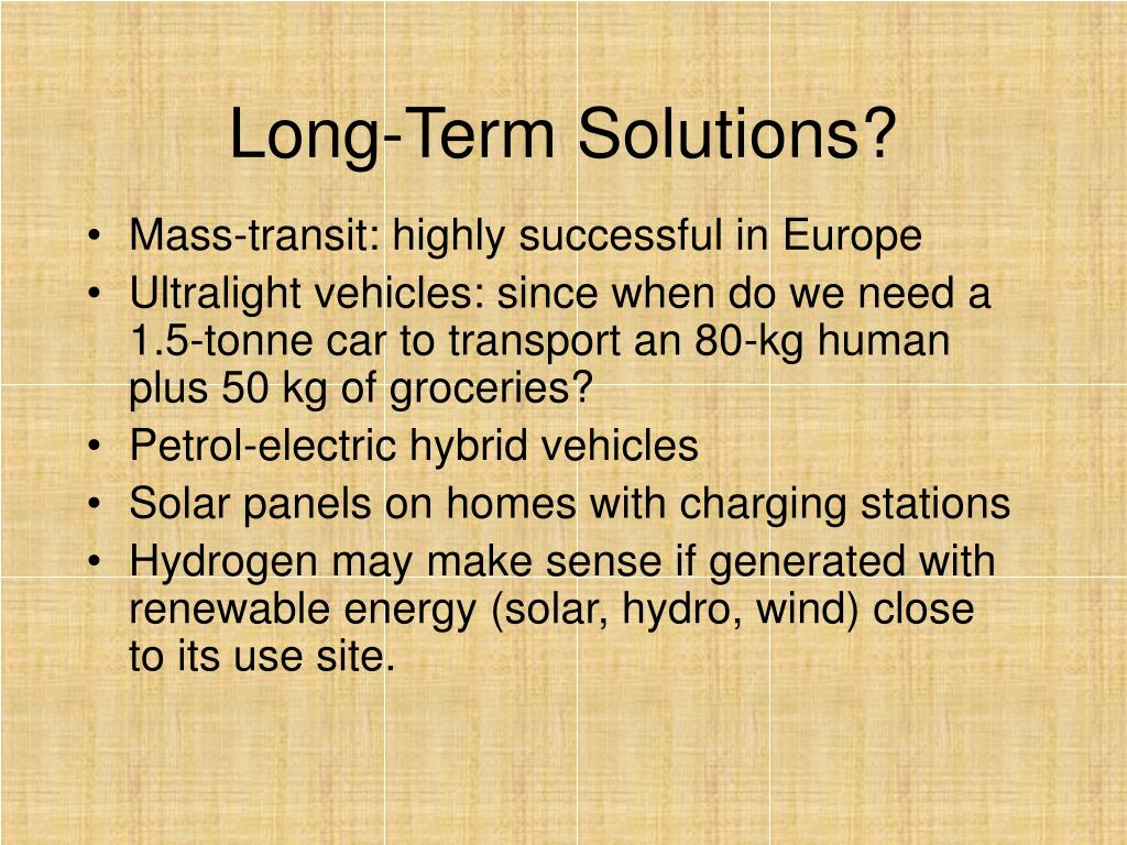 Long-Term Solutions?