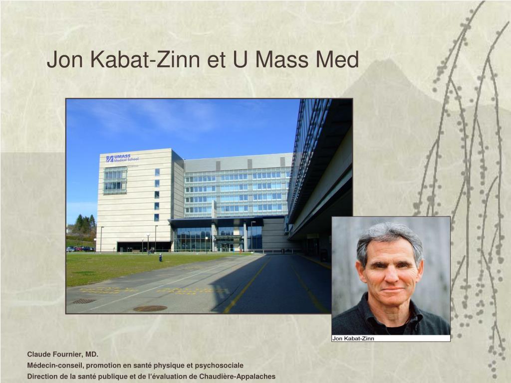 Jon Kabat-Zinn et U Mass Med