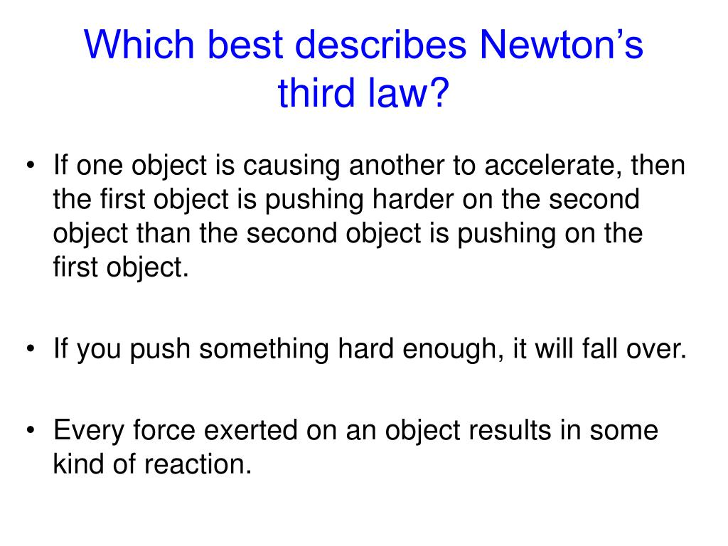 Which best describes Newton's third law?