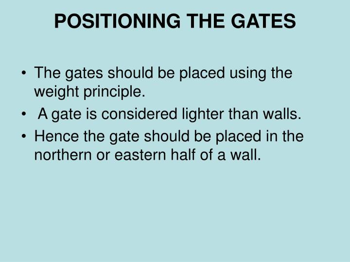 POSITIONING THE GATES