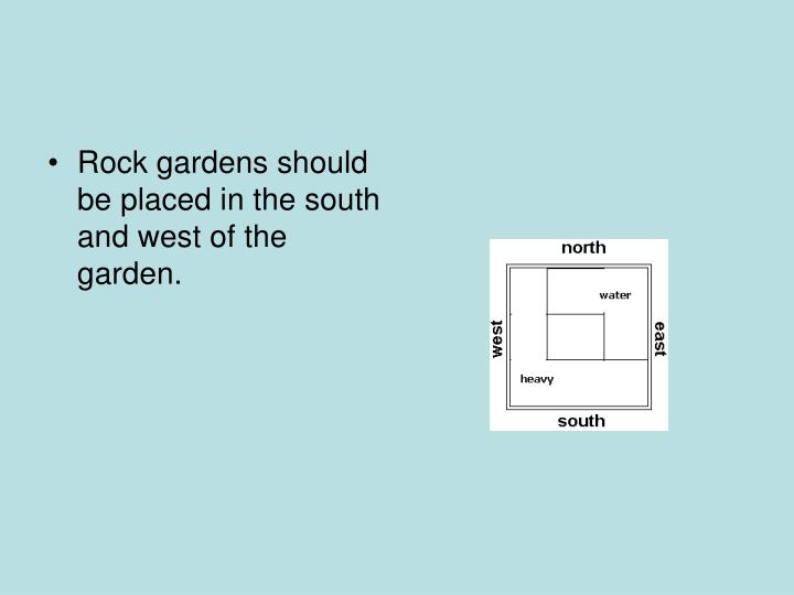 Rock gardens should be placed in the south and west of the garden.