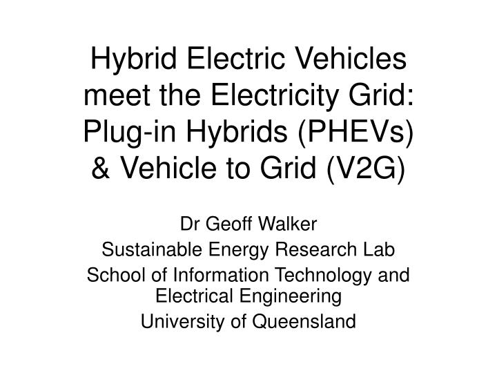 Hybrid electric vehicles meet the electricity grid plug in hybrids phevs vehicle to grid v2g