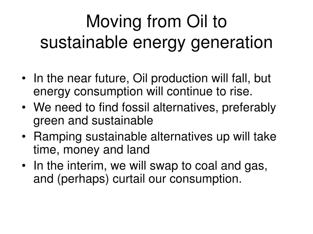 Moving from Oil to