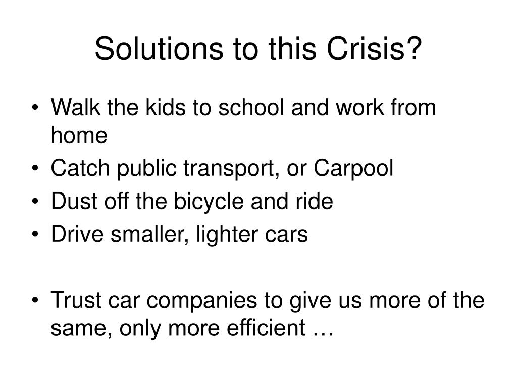 Solutions to this Crisis?