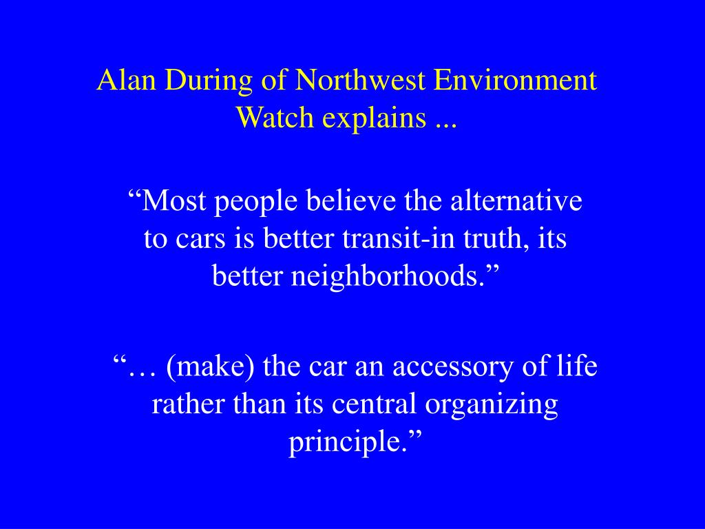 Alan During of Northwest Environment Watch explains ...