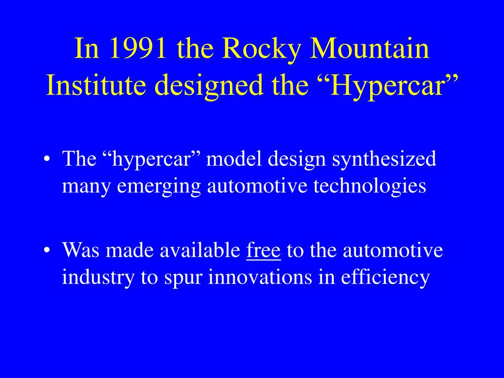"In 1991 the Rocky Mountain Institute designed the ""Hypercar"""