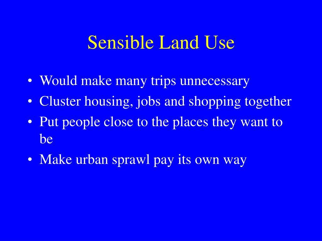 Sensible Land Use