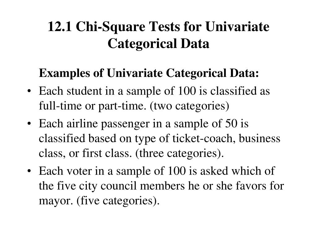 12.1 Chi-Square Tests for Univariate Categorical Data
