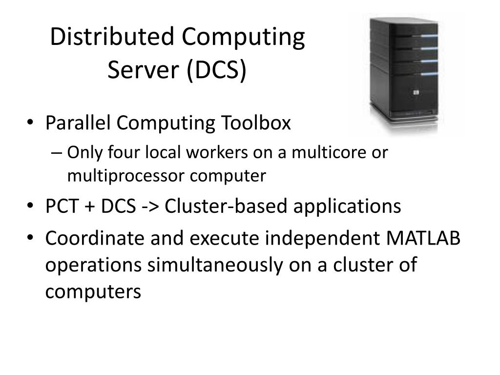 Distributed Computing Server (DCS)