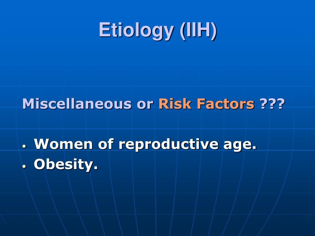 Etiology (IIH)