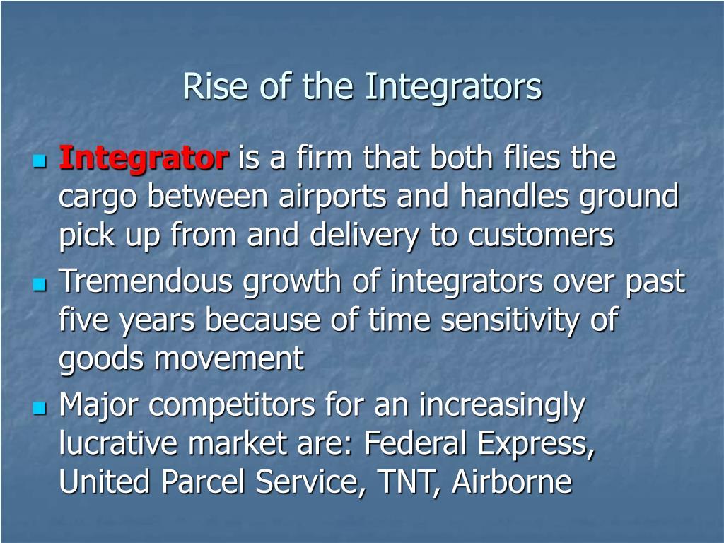 Rise of the Integrators