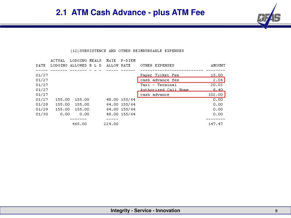 2.1  ATM Cash Advance - plus ATM Fee