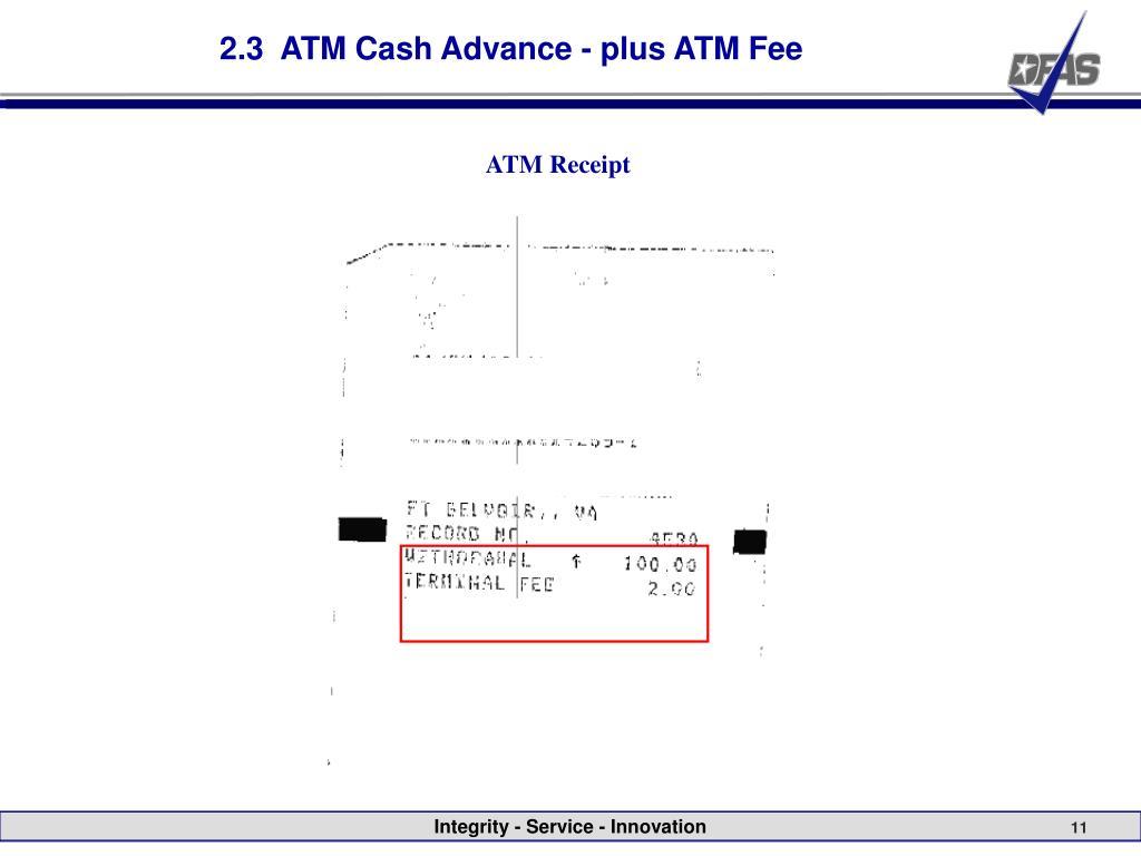 2.3  ATM Cash Advance - plus ATM Fee