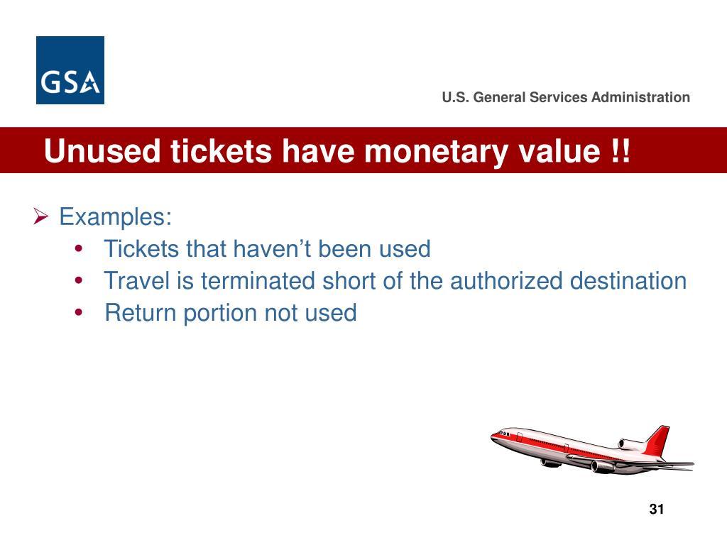 Unused tickets have monetary value !!