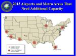 2013 airports and metro areas that need additional capacity