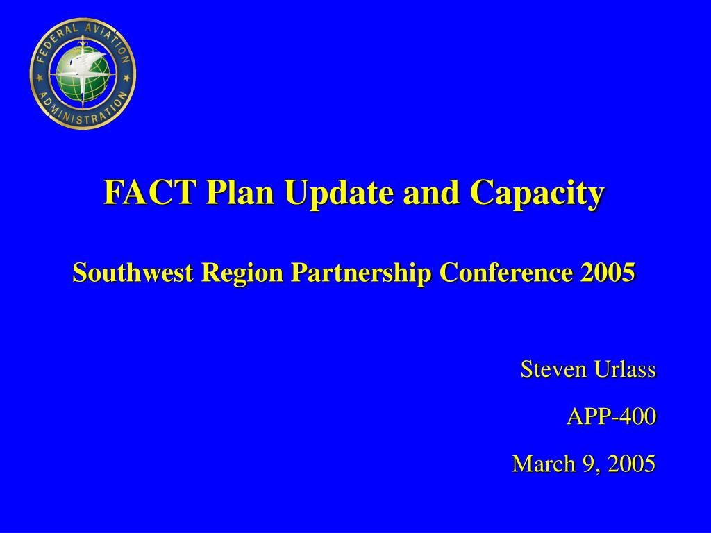 FACT Plan Update and Capacity