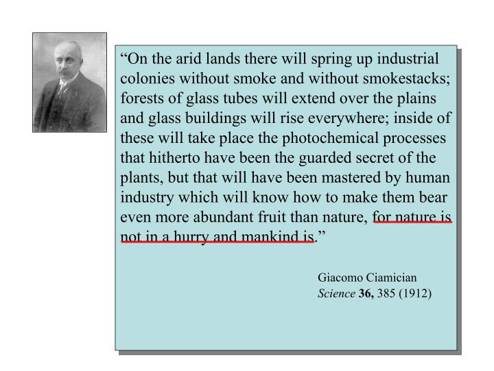 """On the arid lands there will spring up industrial colonies without smoke and without smokestacks;..."