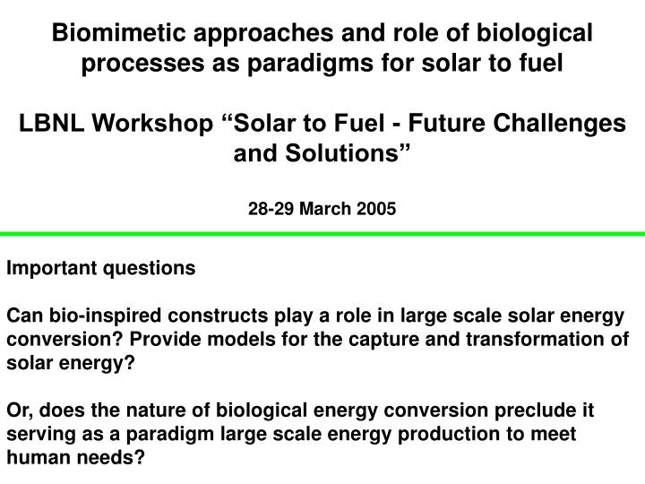 Biomimetic approaches and role of biological processes as paradigms for solar to fuel