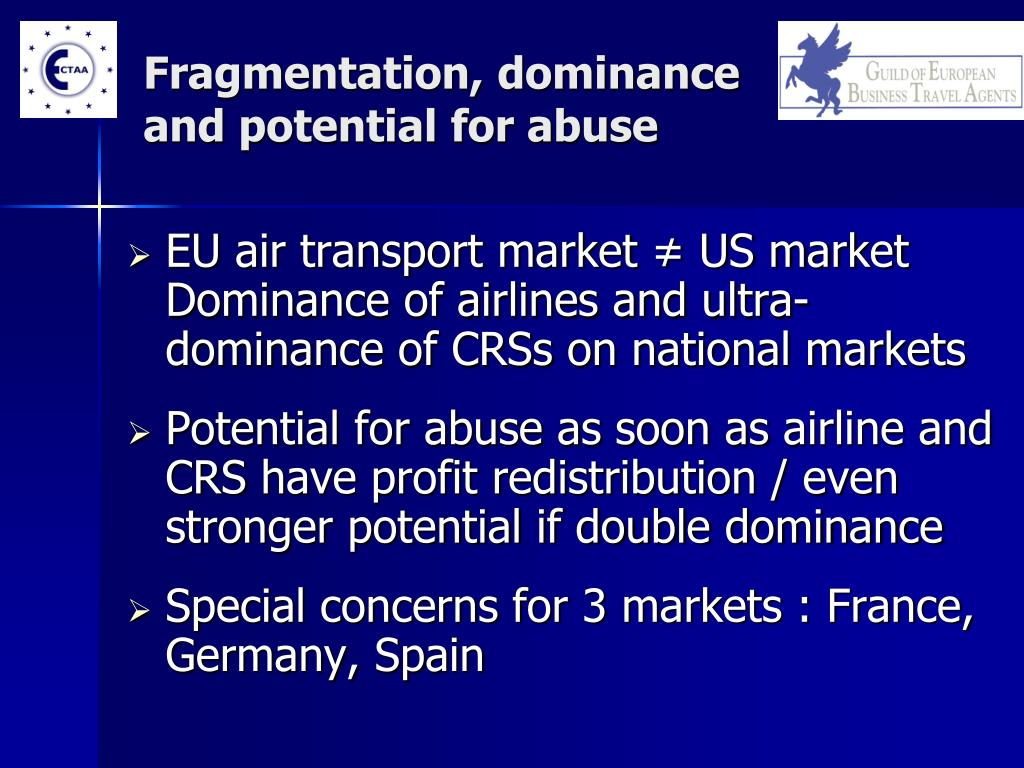 Fragmentation, dominance and potential for abuse