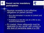 parent carrier mandatory participation