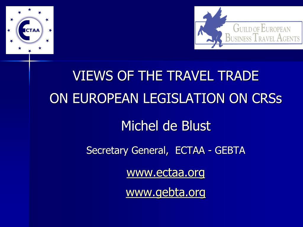 VIEWS OF THE TRAVEL TRADE