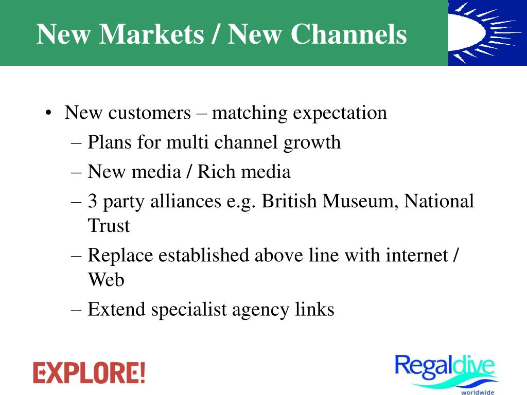 New Markets / New Channels