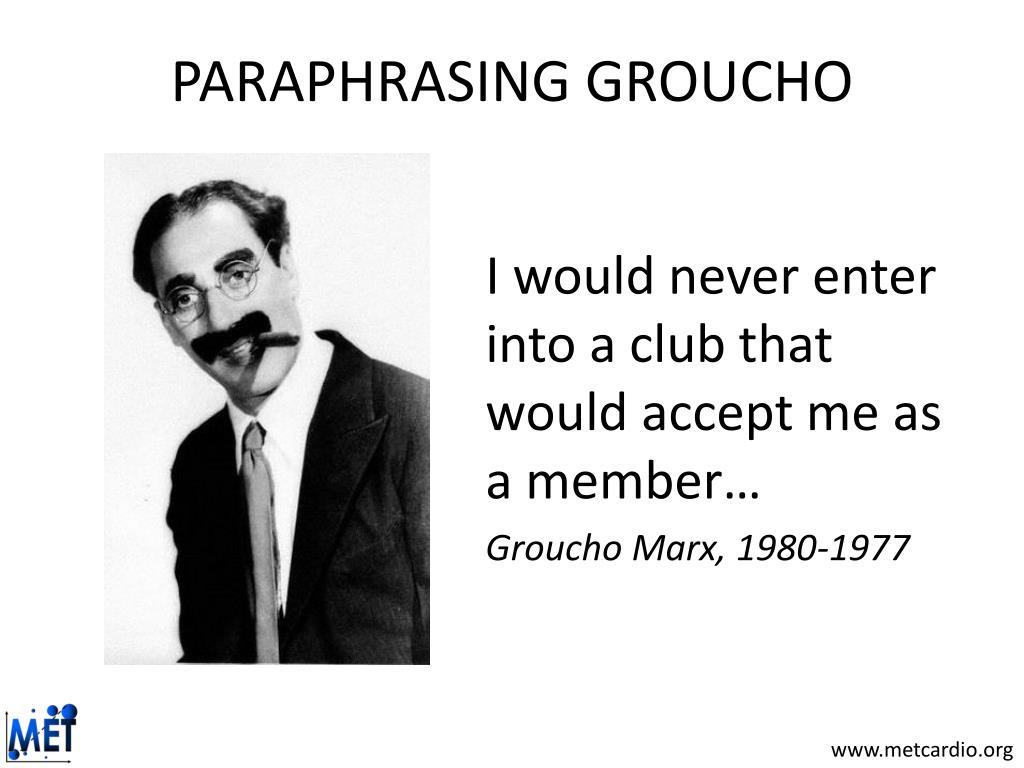 PARAPHRASING GROUCHO