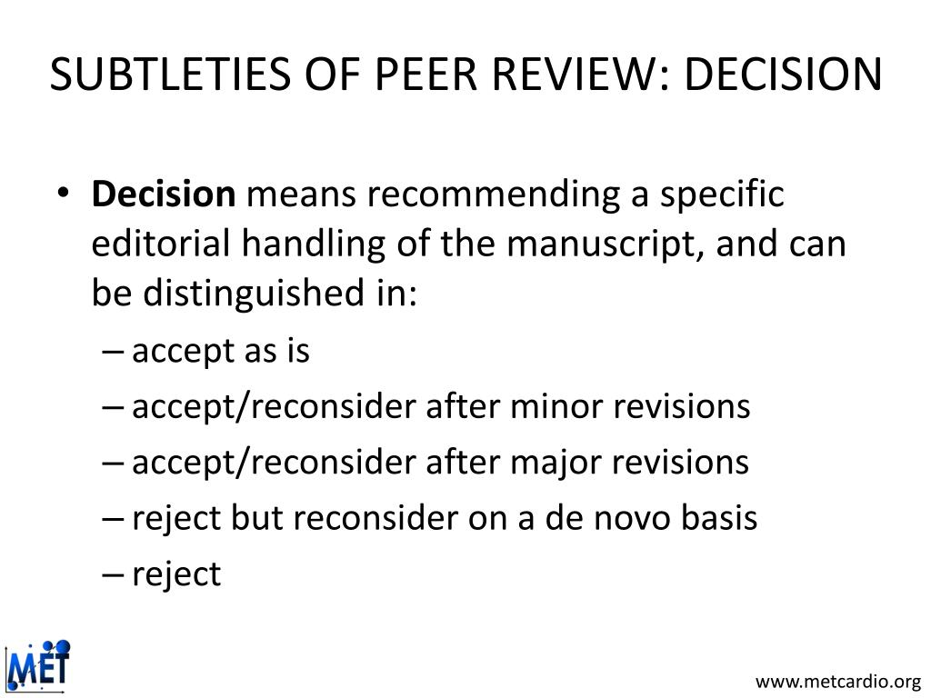 SUBTLETIES OF PEER REVIEW: DECISION