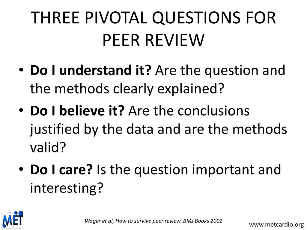 THREE PIVOTAL QUESTIONS FOR PEER REVIEW