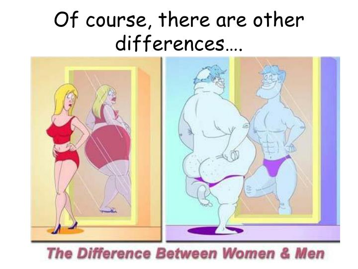 Of course, there are other differences….