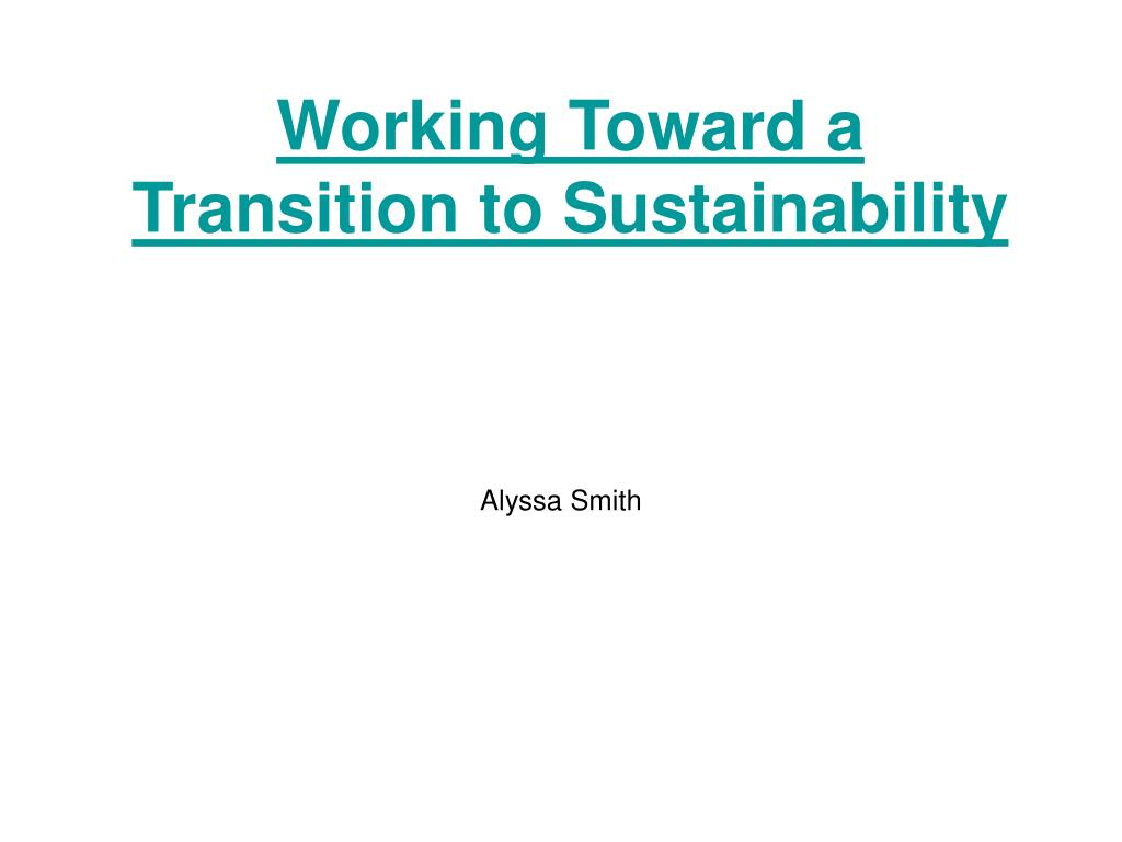 Working Toward a Transition to Sustainability