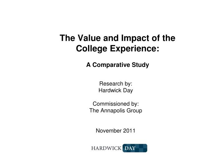 The value and impact of the college experience a comparative study l.jpg