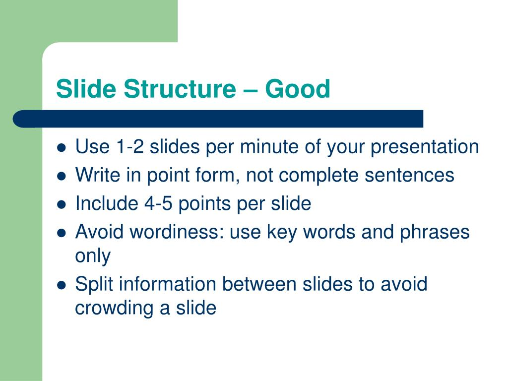 Slide Structure – Good