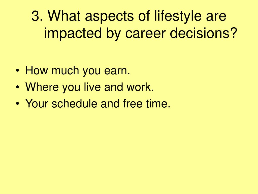 3. What aspects of lifestyle are impacted by career decisions?