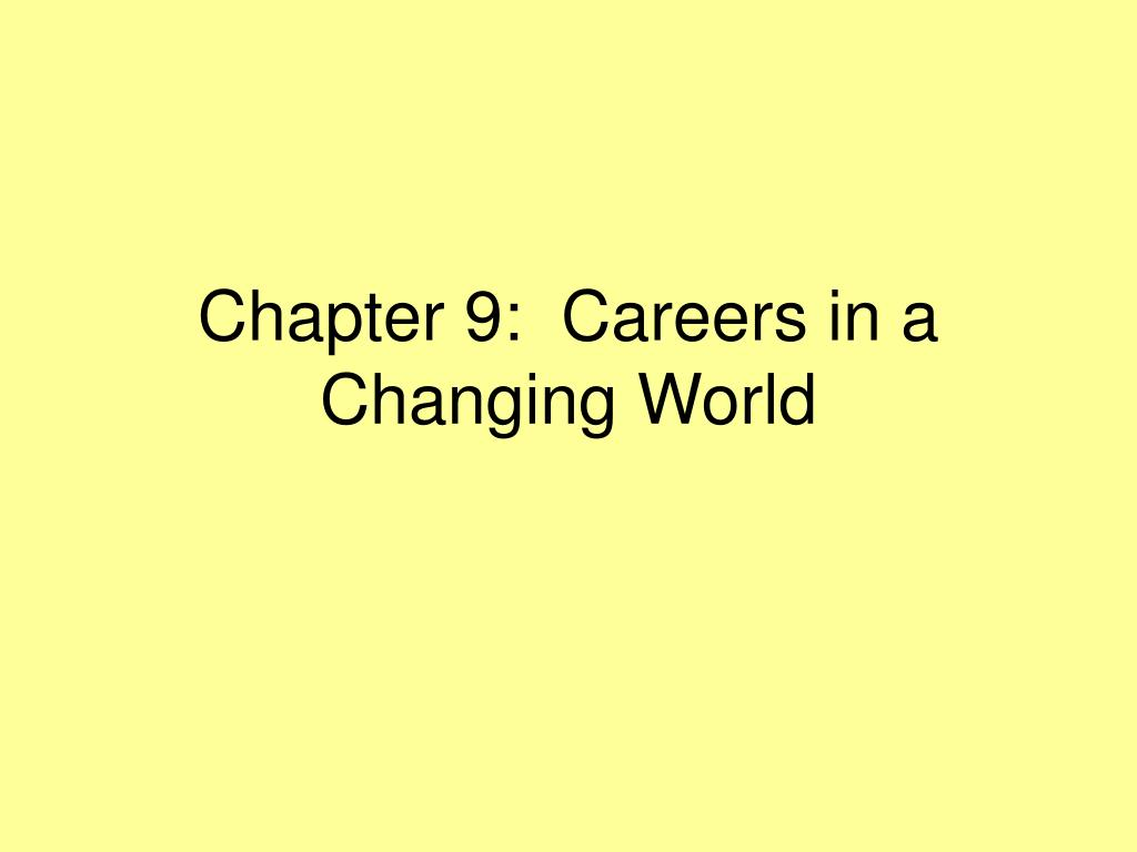 chapter 9 careers in a changing world