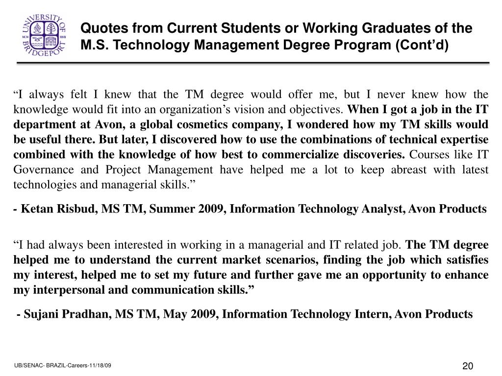 Quotes from Current Students or Working Graduates of the M.S. Technology Management Degree Program (Cont'd)