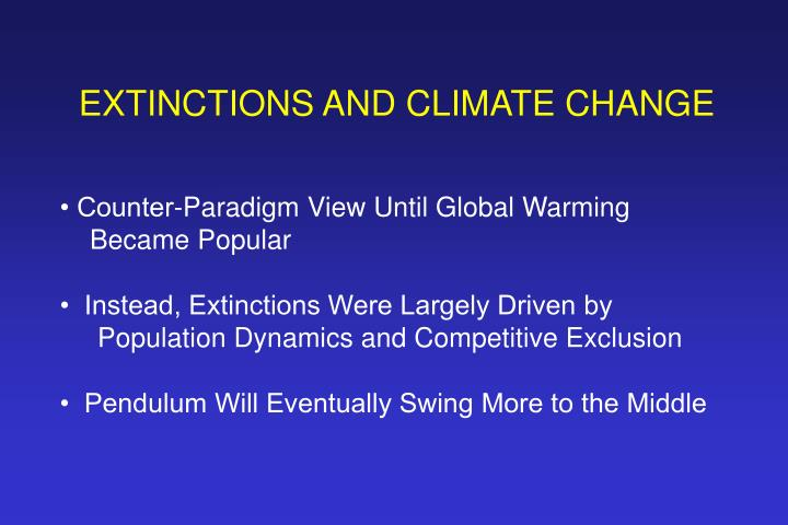 EXTINCTIONS AND CLIMATE CHANGE