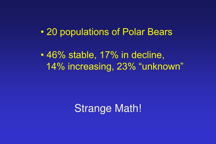 • 20 populations of Polar Bears