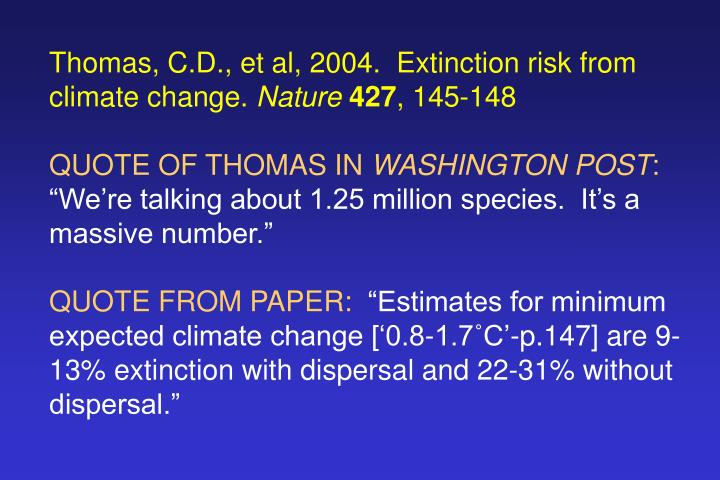 Thomas, C.D., et al, 2004.  Extinction risk from climate change.
