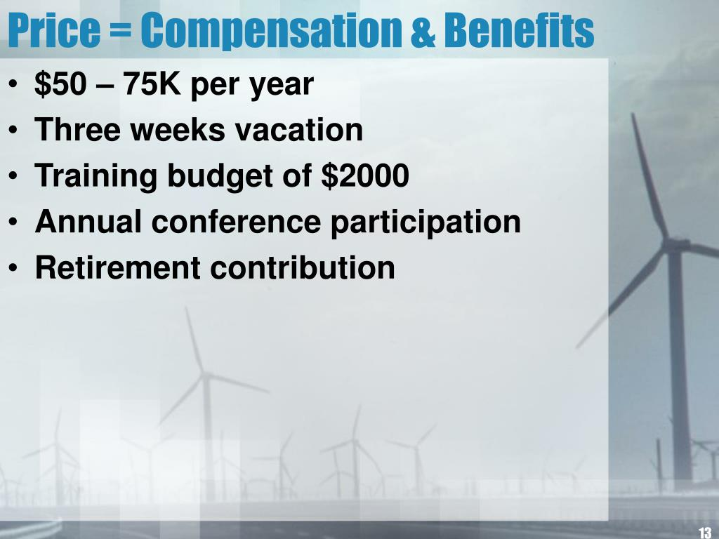 Price = Compensation & Benefits