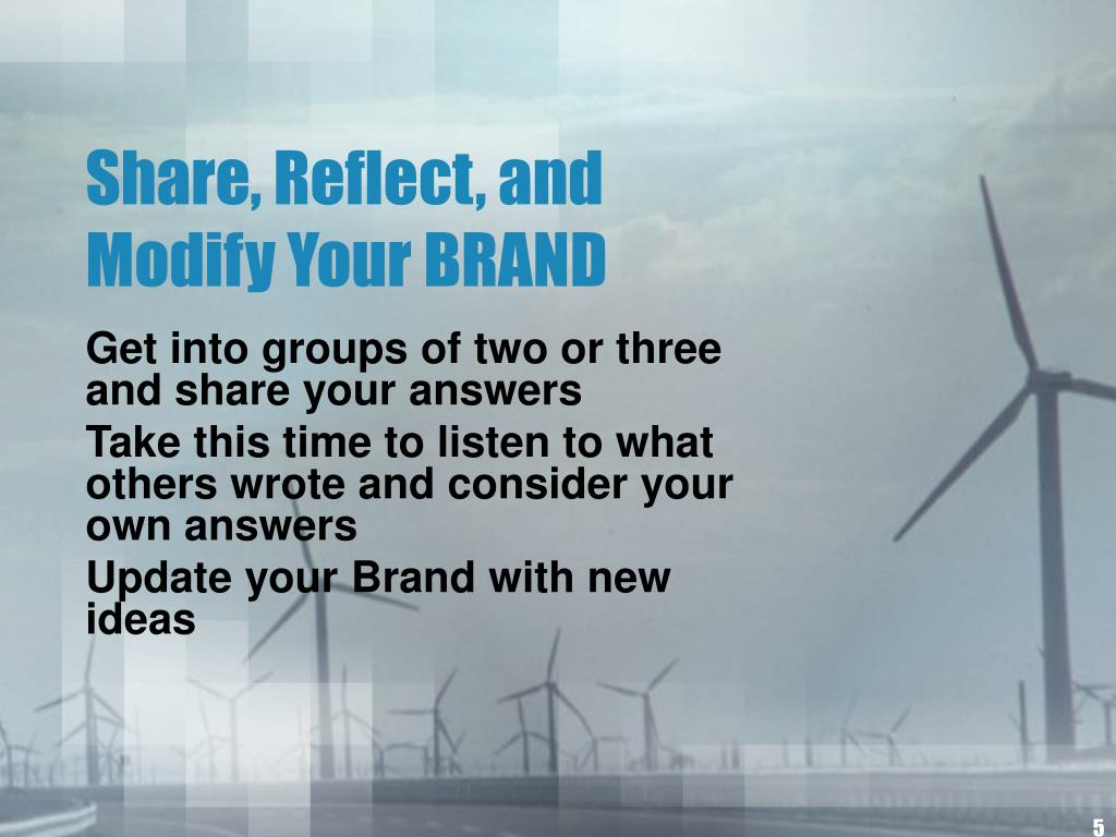 Share, Reflect, and Modify Your BRAND