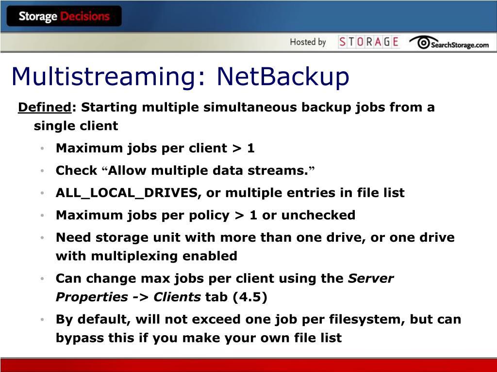 Multistreaming: NetBackup