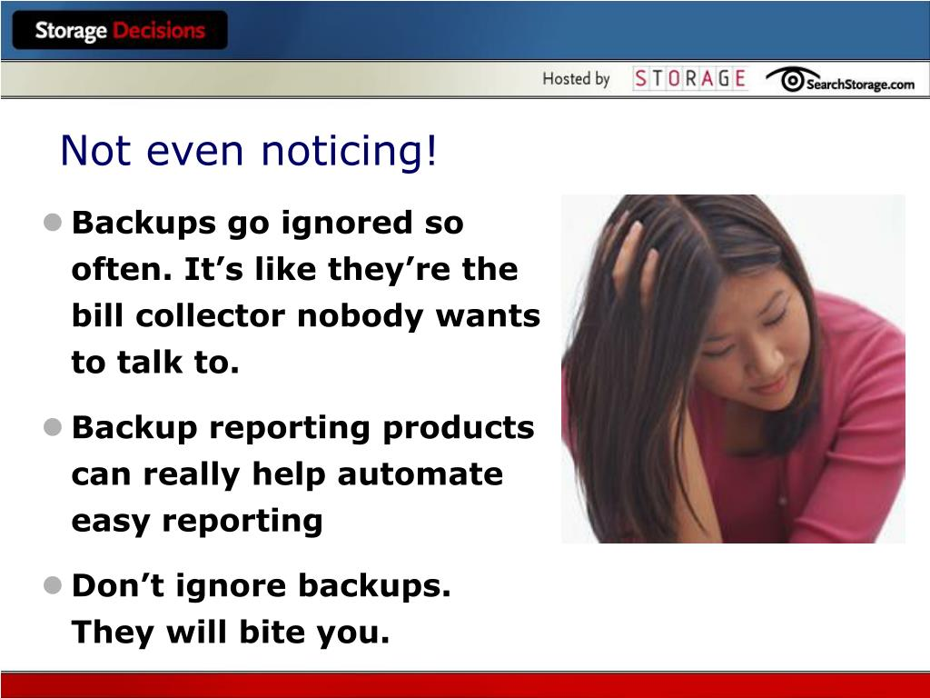 Backups go ignored so often. It's like they're the bill collector nobody wants to talk to.