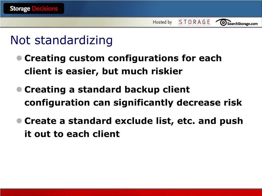 Not standardizing
