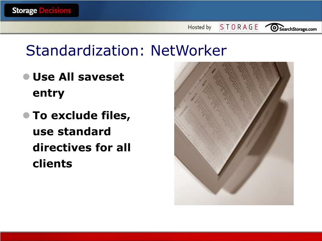 Standardization: NetWorker